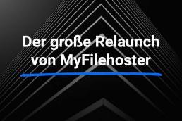 relaunch myfilehoster der vergleich für hoster